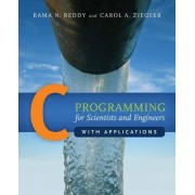 C Programming For Scientists And Engineers With Applications by Rama N. Reddy