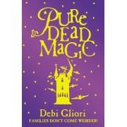 Pure Dead Magic by Debi Gliori