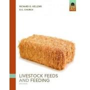 Livestock Feeds and Feeding by Richard O. Kellems