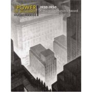 Power of Buildings, 1920-1950 by Hugh Ferris