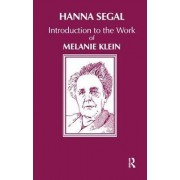 Introduction to the Work of Melanie Klein by Hanna Segal