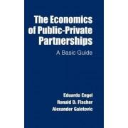 The Economics of Public-Private Partnerships by Eduardo Engel