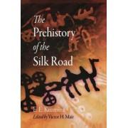 The Prehistory of the Silk Road by E. E. Kuzmina
