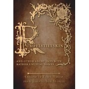 Rumpelstiltskin - And Other Angry Imps with Rather Unusual Names (Origins of Fairy Tales from Around the World) by Amelia Carruthers