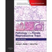 Pathology of the Female Reproductive Tract by George L. Mutter