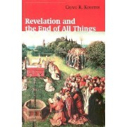 Revelation and the End of All Things by Craig R. Koester