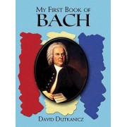 My First Book of Bach: Favorite Pieces in Easy Piano Arrangements