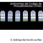 Antinomias del Codigo de Procedimientos Civiles by D Endrique Barrios De Los Rios