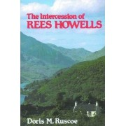 The Intercession of Rees Howells by Doris M. Ruscoe