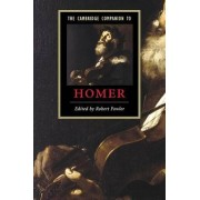 The Cambridge Companion to Homer by Robert Fowler