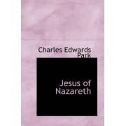Jesus of Nazareth by Charles Edwards Park