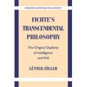 Fichte's Transcendental Philosophy by Gunter Zoller