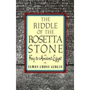 The Riddle of the Rosetta Stone by James Cross Giblin