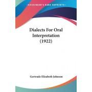 Dialects for Oral Interpretation (1922) by Gertrude Elizabeth Johnson