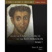 A People's History of Christianity: From the Early Church to the Reformation 1 by Denis R. Janz