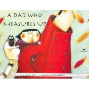 A Dad Who Measures Up by Davide Cali