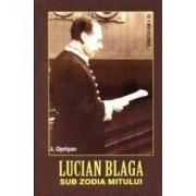 Lucian Blaga sub zodia mitului - I. Oprisan