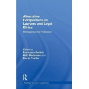 Alternative Perspectives on Lawyers and Legal Ethics by Reid Mortensen
