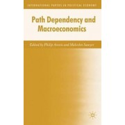 Path Dependency and Macroeconomics by Philip Arestis
