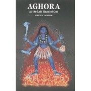 Aghora, at the Left Hand of God