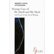 The Strange Case of Dr Jekyll and Mr Hyde: AND Essays on the Art of Writing by Robert Louis Stevenson