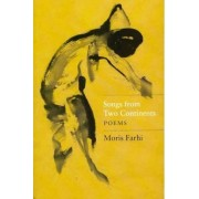 Songs from Two Continents: Poems by Moris Farhi