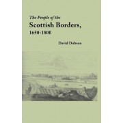 The People of the Scottish Borders, 1650-1800 by David Dobson