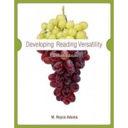 Developing Reading Versatility by W Royce Adams