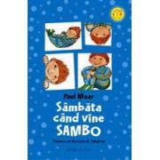 Sâmbăta când vine Sambo.