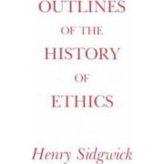 Outlines of the History of Ethics by Henry Sidgwick
