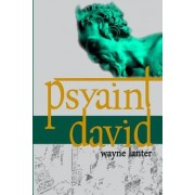Psyaint David: A Short But Reliable Narrative of Six Months of Fun and Mayhem in the City of the Gods