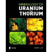 Mineralogy of Uranium and Thorium by Robert J. Lauf