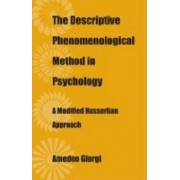 The Descriptive Phenomenological Method in Psychology by Amedeo Giorgi