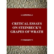 Critical Essays on Steinbeck's the Grapes of Wrath by John Ditsky