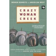 Crazy Woman Creek by Linda M Hasselstrom