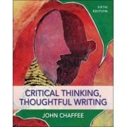 Critical Thinking, Thoughtful Writing by John Chaffee
