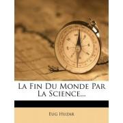 La Fin Du Monde Par La Science...