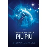 The Immortal Life of Piu Piu: A Magical Journey Exploring the Mystery of Life After Death