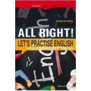 All Right Lets Practise English. Workbook for 5th and 6th formers - Steluta Istratescu