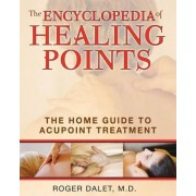 The Encyclopedia of Healing Points by Roger Dalet