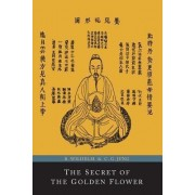 The Secret of the Golden Flower; A Chinese Book of Life by Richard Wilhelm