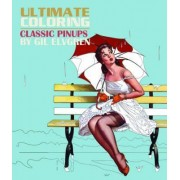 Ultimate Coloring Classic Pin-Ups by Gil Elvgren Coloring Book by Gil Elvgren