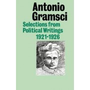 Selections from Political Writings 1921-26 by Antonio Gramsci