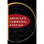 America's Communal Utopias by Donald E. Pitzer