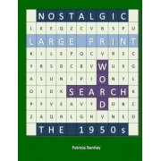 Nostalgic Large Print Word Search by Patricia Bentley