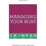 Managing Your Boss in a Week by Dr. Sandi Mann
