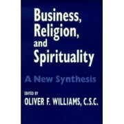 Business, Religion, and Spirituality by Oliver F. Williams