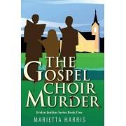 The Gospel Choir Murder by Marietta Harris