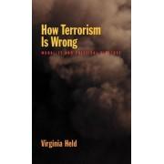 How Terrorism is Wrong by Virginia Held