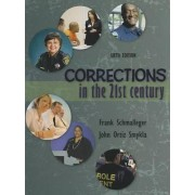 Corrections in the 21st Century by Frank Smykla Schmalleger